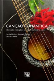 Canção Romântica: Intimidade, Mediação E Identidade Na América Latina