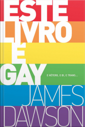 Este Livro É Gay: E Hétero, E Bi, E Trans...