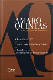 Amaro Quintas - O Historiador Da Liberdade: O Historiador Da Liberdade