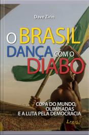 O Brasil Dança Com O Diabo: Copa Do Mundo, Olimpíadas E A Luta Pelo Democracia