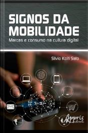 Signos Da Mobilidade: Marcas E Consumo Na Cultura Digital