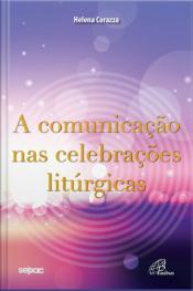 A Comunicação Nas Celebrações Litúrgicas
