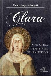 Clara, A Primeira Plantinha De Francisco
