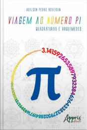 Viagem Ao Número Pi: Quadraturas E Arquimedes