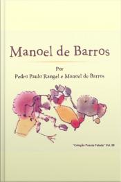 Poesia Falada - Manoel de Barros por Manoel de Barros e Pedro Paulo Rangel