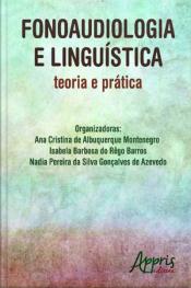 Fonoaudiologia E Linguística: Teoria E Prática