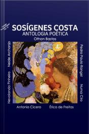 Antologia poética - Sosígenes Costa