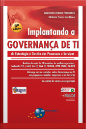 Implantando A Governança De Ti - Da Estratégia À Gestão Dos Processos E Serviços (3ª Edição)