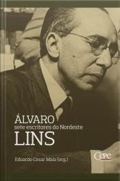 Álvaro Lins: Sete Escritores Do Nordeste