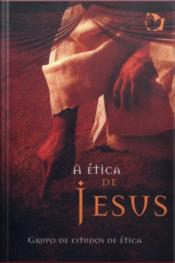 A Ética De Jesus: Volume 1