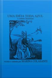 Uma ideia toda azul e outras histórias por Marina Colasanti