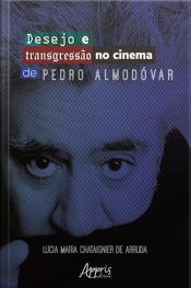 Desejo E Transgressão No Cinema De Pedro Almodóvar