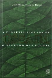 A Floresta Sagrada De Ossaim: O Segredo Das Folhas