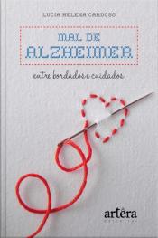 Mal De Alzheimer: Entre Bordados E Cuidados