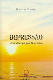 Depressão: Uma Doença Que Tem Cura