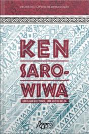 Ken Saro-wiwa: Um Olhar Do Fronte, Uma Voz Do Delta