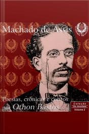Poesias, Contos e Crônicas de Machado de Assis por Othon Bastos