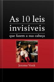 As Dez Leis Invisíveis que Fazem a sua Cabeça