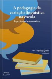 A Pedagogia Da Variação Linguística Na Escola: Experiências Bem Sucedidas