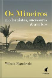 Os Mineiros: Modernistas, Sucessores & Avulsos