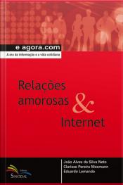 Relações Amorosas & Internet: A Era Da Informação E A Vida Cotidiana