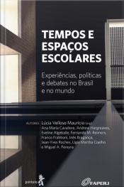 Tempos E Espaços Escolares: Experiências, Políticas E Debates No Brasil E No Mundo