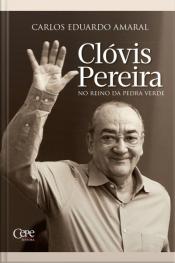 Clóvis Pereira: No Reino Da Pedra Verde