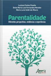 Parentalidade: Diferentes Perspectivas, Evidências E Experiências