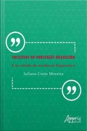 Vocativos No Português Brasileiro: Um Estudo De Mudança Linguística