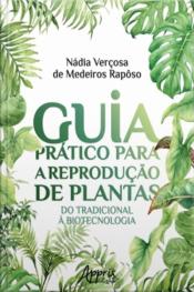Guia Prático Para A Reprodução De Plantas: Do Tradicional À Biotecnologia