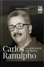 Carlos Ranulpho: O Mercador De Beleza