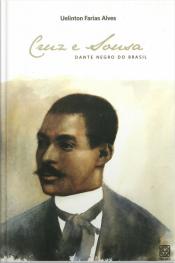 Cruz E Sousa: Dante Negro Do Brasil