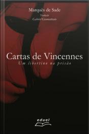 Cartas De Vincennes: Um Libertino Na Prisão