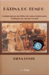 Pátina Do Tempo: Lembranças Da Filha De Uma Imigrante Italiana No Sul Do Brasil