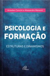 Psicologia E Formação: Estruturas E Dinamismos