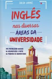 Inglês Nas Diversas Áreas Da Universidade: Uma Possibilidade Baseada Na Argumentação A Partir Da Produção De Documentários