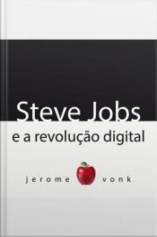 Steve Jobs e a Revolução Digital