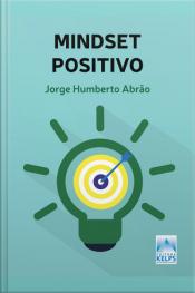 Mindset Positivo: A Busca Pelo Sucesso Deve Se Tornar Um Hábito