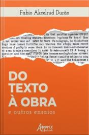 Do Texto À Obra E Outros Ensaios