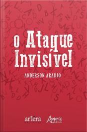 O Ataque Invisível