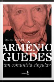 Armênio Guedes: Um Comunista Singular