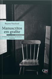 Manuscritos Em Grafite: 3º Prêmio Pernambuco De Literatura