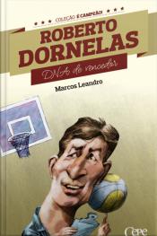 Roberto Dornelas: Dna De Vencedor