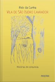 Vila De São Isidro Lavrador: Histórias De Conquistas