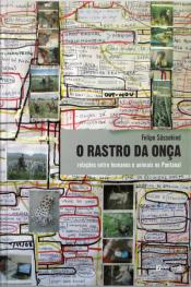 O Rastro Da Onça: Relações Entre Humanos E Animais No Pantanal
