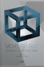 Michel Foucault Em Múltiplas Perspectivas