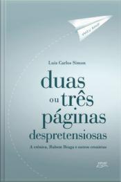 Duas Ou Três Páginas Despretensiosas: A Crônica, Rubem Braga E Outros Cronistas