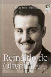 Reinaldo De Oliveira: Do Bisturi Ao Palco: Coleção Memória