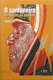 O Sanfoneiro Do Riacho Da Brígida: Vida E Andanças De Luiz Gonzaga - O Rei Do Baião