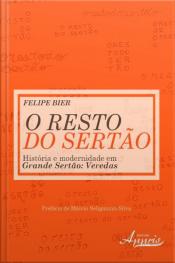 O Resto Do Sertão: História E Modernidade Em Grande Sertão Veredas
